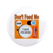 """DON'T FEED ME 3.5"""" Button (100 pack)"""
