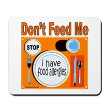 DON'T FEED ME Mousepad