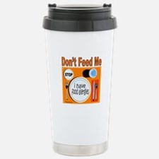 DON'T FEED ME Stainless Steel Travel Mug