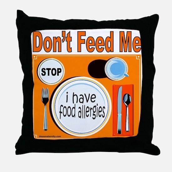 DON'T FEED ME Throw Pillow