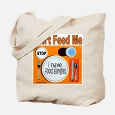 DON'T FEED ME Tote Bag