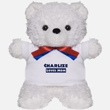 Charlize Loves Mom Teddy Bear