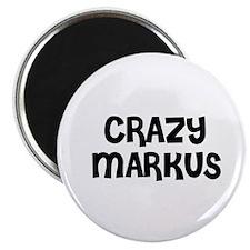CRAZY MARKUS Magnet