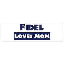Fidel Loves Mom Bumper Bumper Sticker