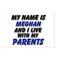 my name is meghan and I live with my parents Postc