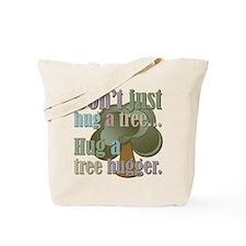 Funny Hug a Tree Hugger Tote Bag