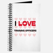 I LOVE TRAINING OFFICERS Journal