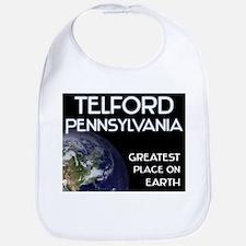 telford pennsylvania - greatest place on earth Bib
