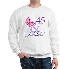 45 And Fabulous Birthday Gifts Sweatshirt