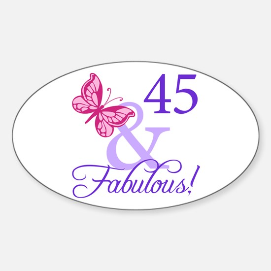 45 And Fabulous Birthday Gifts Sticker (Oval)
