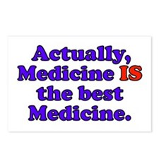 Actually Medicine IS the best Medicine Postcards (