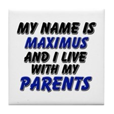 my name is maximus and I live with my parents Tile
