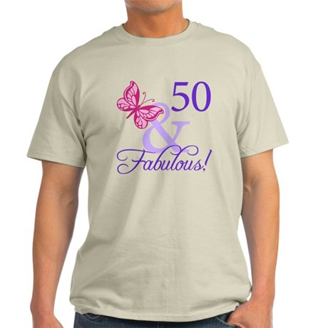 50 And Fabulous Birthday Gifts Light T-Shirt