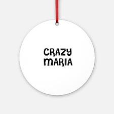 CRAZY MARIA Ornament (Round)