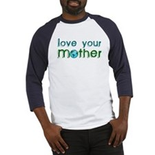 Love your Mother Baseball Jersey