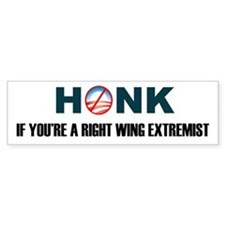 Honk If You're a Right Wing Extremist Bumper Sticker
