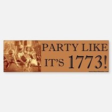Party Like It's 1773 Bumper Bumper Bumper Sticker