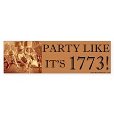 Party Like It's 1773 Bumper Bumper Sticker