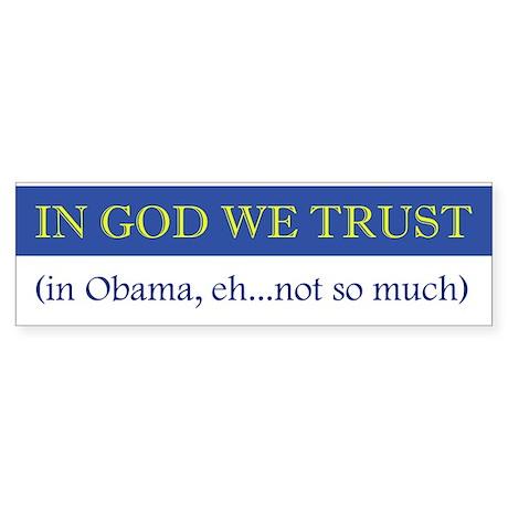In God We Trust In Obama, Eh. Bumper Sticker