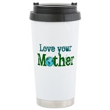 Love your Mother Travel Mug
