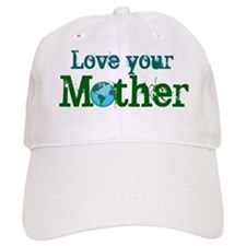 Love your Mother Baseball Cap