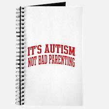 It's Autism Not Bad Parenting Journal