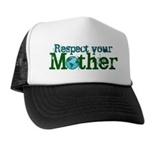Respect mother earth Trucker Hat