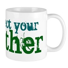 Respect mother earth Mug