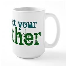 Respect mother earth Mug