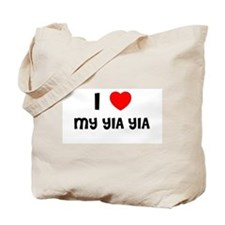 I LOVE MY YIA YIA Tote Bag