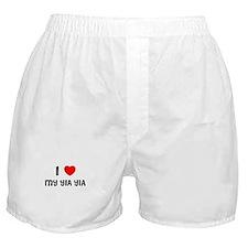 I LOVE MY YIA YIA Boxer Shorts