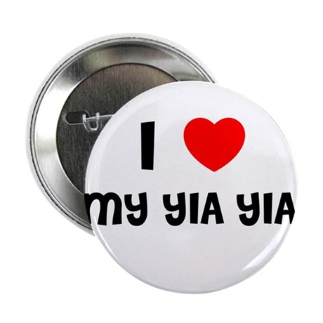 """I LOVE MY YIA YIA 2.25"""" Button (10 pack)"""