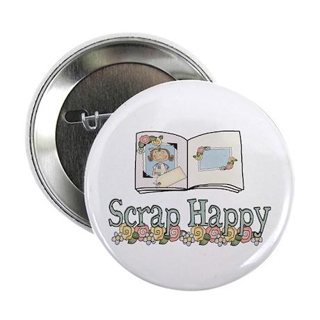 "Scrap Happy 2.25"" Button"