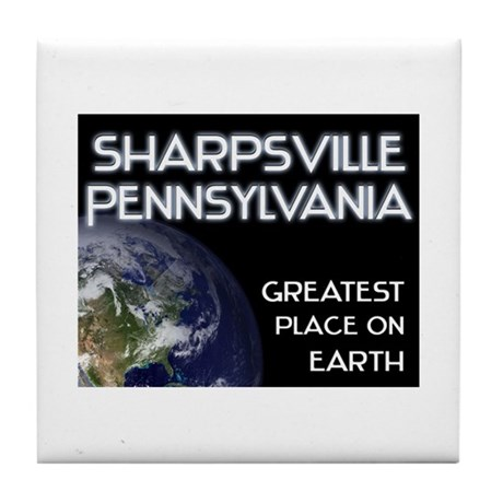 sharpsville pennsylvania - greatest place on earth