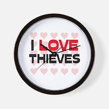 I LOVE THIEVES Wall Clock
