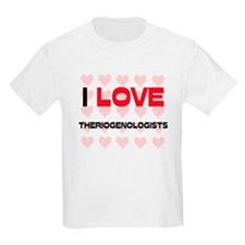 I LOVE THERIOGENOLOGISTS T-Shirt