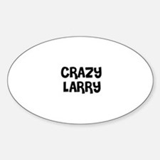 CRAZY LARRY Oval Decal