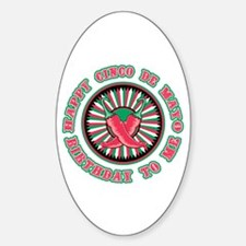 Happy Cinco de Mayo Birthday to Me Oval Decal
