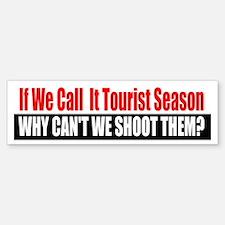 Tourist Season Bumper Bumper Bumper Sticker