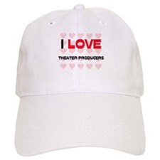 I LOVE THEATER PRODUCERS Baseball Cap