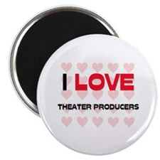 I LOVE THEATER PRODUCERS Magnet