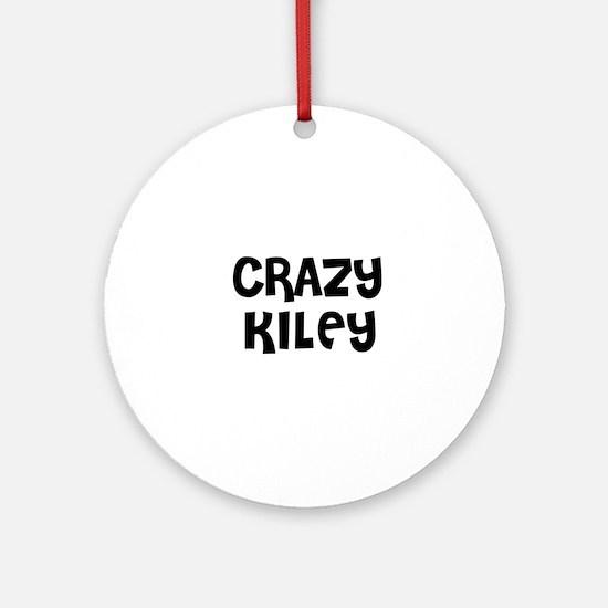 CRAZY KILEY Ornament (Round)