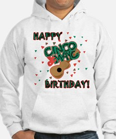 Happy Cinco de Mayo Birthday Hoodie