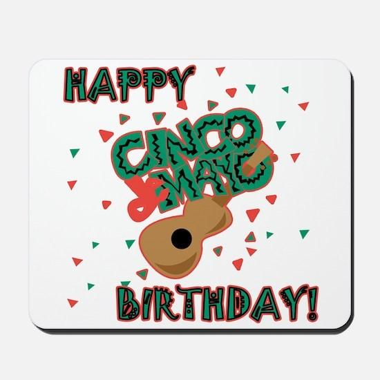 Happy Cinco de Mayo Birthday Mousepad