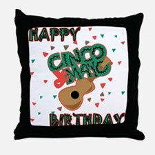 Happy Cinco de Mayo Birthday Throw Pillow