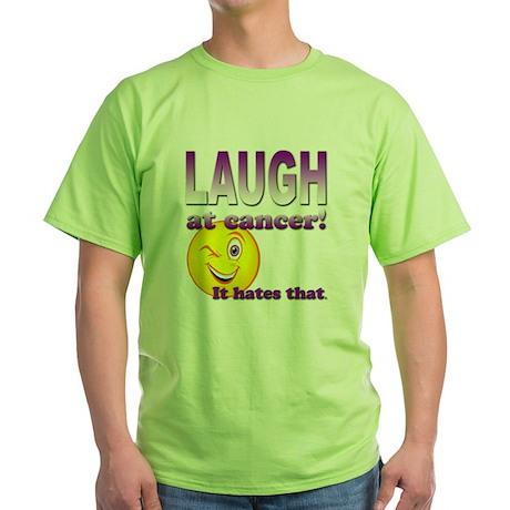 Laugh at Cancer Green T-Shirt