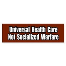 Healthcare Not Socialized Warfare Bumper Bumper Sticker