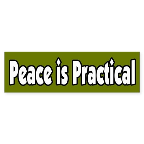 Peace is Practical Peace Bumper Sticker