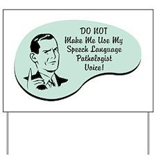 Speech Language Pathologist Voice Yard Sign