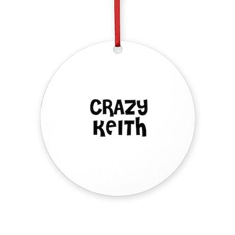 CRAZY KEITH Ornament (Round)